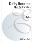 The Bell Scales Daily Routine . Tuba . Bell