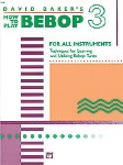 How To Play Bebop v.3 . All Instruments . Baker