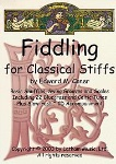 Fiddling for Classical Stiffs w/CD . Violin . Caner
