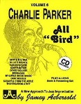 "Charlie Parker All ""Bird"" v.6 w/CD . Any Instrument . Aebersold"