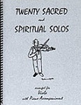 20 Sacred and Spiritual Solos . Viola and Piano . Various
