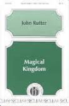 Magical Kingdom . Choir (2-part) . Rutter
