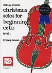 Christmas Solos for Beginning Cello v.1 . Cello and Piano . Various