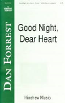 Good Night, Dear Heart . Choir (SATB) . Forrest