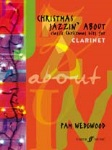 "Christmas Jazzin"" About . Clarinet . Wedgewood"