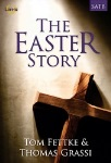 The Easter Story . Choir (satb) . Fettke/Grassi