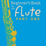 Beginner's Book For The Flute v.1 . Flute . Wye