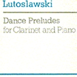 Dance Preludes . Clarinet and Piano . Lutoslawski