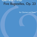 Five Bagatelles Op.23 w/Audio Access . Clarinet and Piano . Finzi