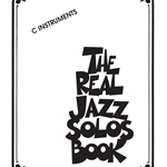 The Real Jazz Solos Book . C Instruments . Various