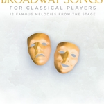 Broadway Songs for Classical Players w/Audio Acccess . Trumpet and Pian  . Various