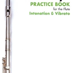 Trevor Wye Practice Book (intonation and vibrato) v.4 . Flute . Wye