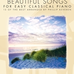 The Most Beautiful Songs for Easy Classical Piano . Piano . Various