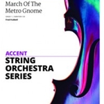 March of the Metro Gnome . String Orchestra . Hubbell
