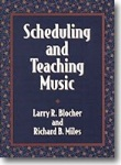 Scheduling and Teaching Music . Textbook . Blocher/Miles