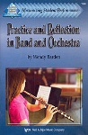 Practice and Reflection in Band and Orchestra . Band & Orchestra Textbook . Barden