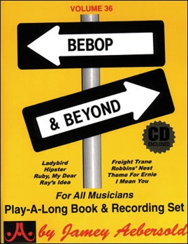 Aebersold Vol. 36  Bebop and Beyond   W/CD
